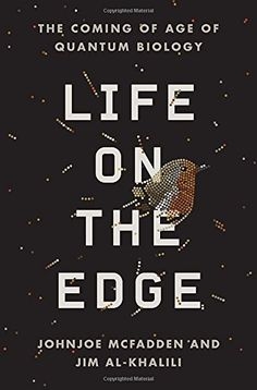 Life on the Edge: The Coming of Age of Quantum Biology by Johnjoe McFadden http://www.amazon.com/dp/0307986810/ref=cm_sw_r_pi_dp_IeX3vb1VERXS6