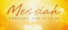 ~~~  Messiah - Emanuel God with us ~~~