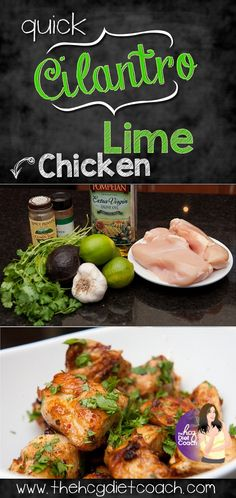 Quick•Clinatro•Lime•Chicken•HCG•Mince 4 cloves garlic•snip 1/4 C. cilantro•zest 1 lime•Cut 3 boneless chix breasts in chunks•Cook chix on medium/high heat in large skillet•When chicken is browned nicely on the bottom & will easily let go of the pan sprinkle w/ cumin and chili powder (to taste)•Cook 2 more min & then turn chicken•Reduce heat to medium/low & sprinkle w/ garlic & lime zest•When chix done add lime juice (3 limes) & stir up all browned goodness from pan•Remove sprinkle w…