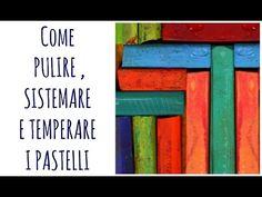 PASTELLI: come temperarli, pulirli e sistemarli (Utility disegno) Arte per Te - YouTube