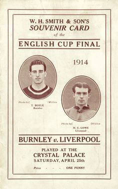 Burnley 1 Liverpool 0 in April 1914 at Crystal Palace. British Football, Best Football Team, Football Program, School Football, Football Cards, Liverpool Poster, Liverpool Fans, Liverpool Football Club, Football Memorabilia