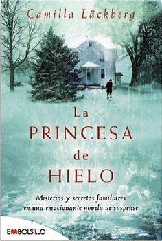 """La princesa de hielo: """"Es una novela con un gran poder adictivo, que te hace estar pegado al libro durante horas y apenas notar el paso del tiempo""""."""