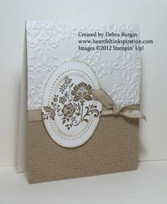 Stamps:  Fresh Vintage*  Ink/Color:  Soft Suede, Crumb Cake  Paper:  Naturals White, Patterns Designer Series Paper (Neutrals), Whisper White  Other:  Big Shot, Ovals die, Vintage Wallpaper and Designer Frames embossing folders, 3/8″ Taffeta Ribbon (Crumb Cake)