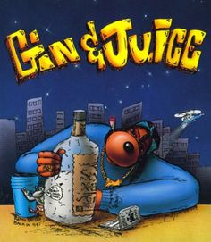 Gin     -Snoop