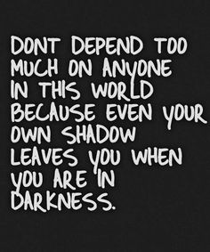 Don't depend too much.