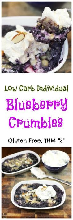 "Low Carb and THM ""S"" Blueberry Crumbles are so delicious and a great gluten free dessert."