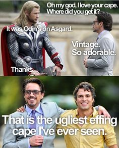 That is the ugliest effing cape I've ever seen. / #theavengers #thor #tonystark #troll