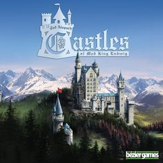 Castles of the Mad King Ludwig de Ted Alspach.