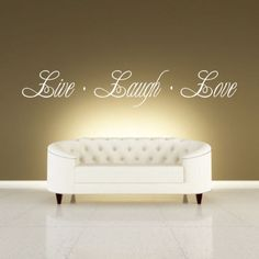 Hey, I found this really awesome Etsy listing at https://www.etsy.com/uk/listing/291472559/live-laugh-love-quote-vinyl-wall-art
