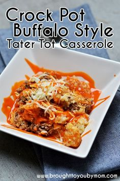 This Crock Pot Buffalo Style Tater Tot is an easy meal for the whole family. Savory and zesty, a south west kick.