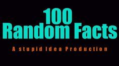 100 AMAZING Facts You Didn't know! FOR YOUR MIND? <3 :)