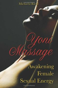Yoni Massage: Awakening Female Sexual Energy by Michaela Riedl. $11.93. Publisher: Destiny Books; Original edition (March 2, 2009). Author: Michaela Riedl. Save 30%!