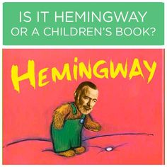 Is It Hemingway Or A Children's Book