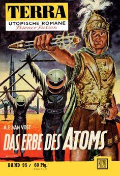 Terra SF 95 Das Erbe des Atoms   EMPIRE OF THE ATOM Alfred Elton van Vogt  Titelbild 1. Auflage:  Johnny Bruck Linn 1,00.#