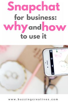 Snapchat for business: Why and How to use it