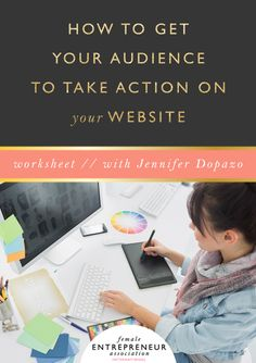 How to Get Your Audience To Take Action on your Website // Free Workbook - Female Entrepreneur Association