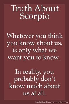Truth About Scorpio — no matter how long you have known us Astrology Scorpio, Scorpio Traits, Scorpio Zodiac Facts, Scorpio Love, Zodiac Signs Scorpio, Scorpio Quotes, Scorpio Horoscope, Zodiac Star Signs, Zodiac Sign Facts