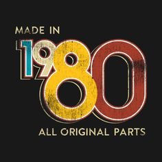 Made in 1980 Birthday 40 Years Old School Retro 40th Birthday Themes, 40th Birthday For Women, August Birthday, 40th Birthday Parties, Birthday Party Decorations, Funny 40th Birthday Quotes, Festa Jack Daniels, Old School Quotes, 40 Years Old