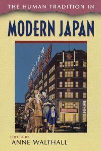 The Human Tradition in Modern Japan (The Human Tradition around the World series): Anne Walthall: 9780842029124: Amazon.com: Books