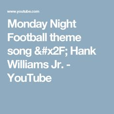Monday Night Football theme song / Hank Williams Jr.