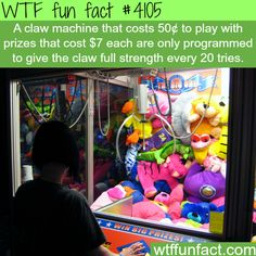 A claw machine that costs you $10.00 to Win (a $7.00 TOY!) - Can someone say Rip-Off!?!  - WTF not-so-fun facts