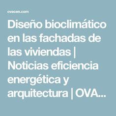 Diseño bioclimático en las fachadas de las viviendas | Noticias eficiencia energética y arquitectura | OVACEN