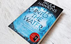 Paula Hawkins - Into the water   http://literaturliebe.de/paula-hawkins-into-the-water/
