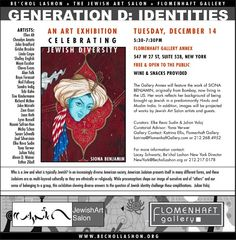"""Generation D: Identities"" - An Art Exhibit Celebrating Diversity in Jewish Art.    Organized by the Jewish Art Salon and the Flomenhaft Gallery, NYC, 2010."