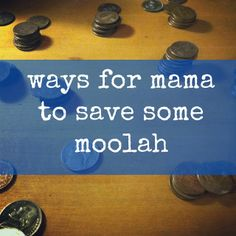 mamascout: {life lab} saving moolah - 23 unique ways to save some money so you can live the life you want!