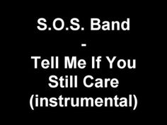 ▶ S O S Band Tell Me If You Still Care - instrumental. - YouTube