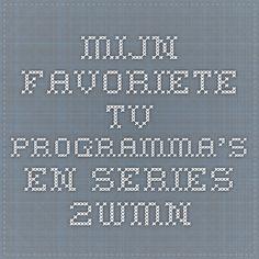 Mijn favoriete tv programma's en series - 2WMN