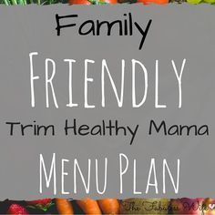 This Trim Healthy Mama menu will please the pickiest of eaters!