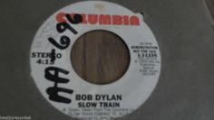 Bob Dylan:  Slow Train (Rock 45)  Columbia - DJ