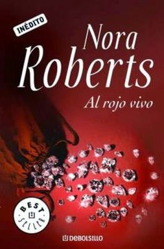 Al rojo vivo - Nora Roberts Nora Roberts, Red Books, Books To Read, Spanish, Fiction, Entertaining, Reading, Movie Posters, Hilarie Burton