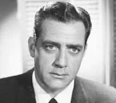 Raymond Burr - In World War II, Burr served in the Navy. When in Okinawa, he was shot in the stomach and sent home.