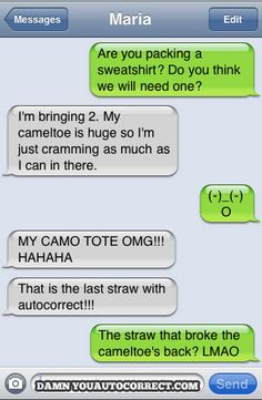 Bahahahha i cracked up at this! This is about as bad a mistake as autocorrect can make! lol