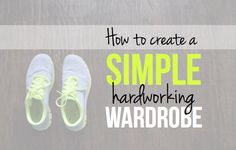 The Simplified Series || How to Create a Simple, Hardworking Wardrobe || Guest Post!