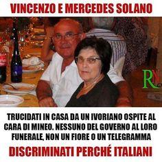 Niente cerimonie, preti operai, funerali di Stato, autorità (volutamente minuscolo) per questa coppia. Erano solo DUE ITALIANI DI MERDA. Meno delle scimmie.