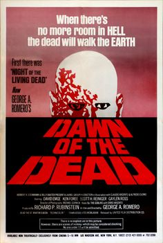 Dawn of the Dead (1978) The first Romero film Night of the Living Dead gives this some clout, but goes a little deeper on multiple levels. This was the first zombie movie that I've ever seen.