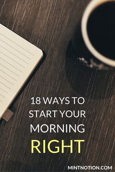 18 ways to start your morning right. Starting your morning right can set the tone for the rest of the day. Love these simple tips!