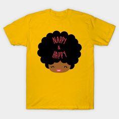 My Hair is NAPPY & HAPPY Natural Hair Tee Shirts, Men Logo, Natural Accessories, Natural Hair Updo, Curly Hair Men, Afro, Graphic Tees, Shirt Designs, Logo Design