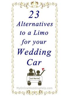 Alternatives to a limo for your wedding car or other transportation.