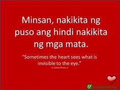 """English to Tagalog Love Quote:""""Sometimes the heart sees what is invisible to the eye. Love Quotes For Her, Cute Love Quotes, Deep Quotes About Love, Love Husband Quotes, Life Quotes To Live By, Tagalog Quotes Patama, Tagalog Words, Tagalog Love Quotes, Islamic Love Quotes"""