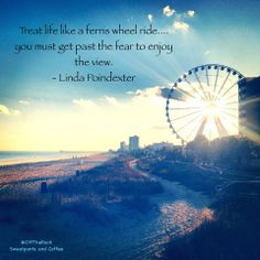 Treat life as a ferris wheel ride