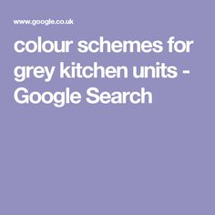 Image Result For Colour Schemes For Grey Kitchen Units Kitchen - Colour schemes for grey kitchen units