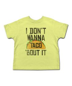 Look what I found on #zulily! Banana 'I Don't Wanna Taco Bout It' Tee - Toddler & Kids #zulilyfinds