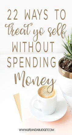 22 ways to treat yo self without spending money. Save money on self-care. Cheap Self-care.