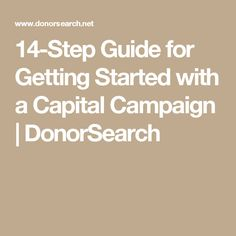 14-Step Guide for Getting Started with a Capital Campaign   DonorSearch