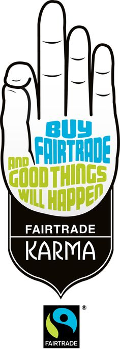 Buy Fairtrade and good things will happen  http://www.fairtrade.com.au/