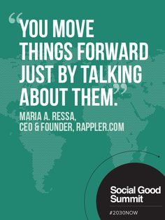 Maria A. Ressa / Quotes from the 2013 Social Good Summit #2030NOW